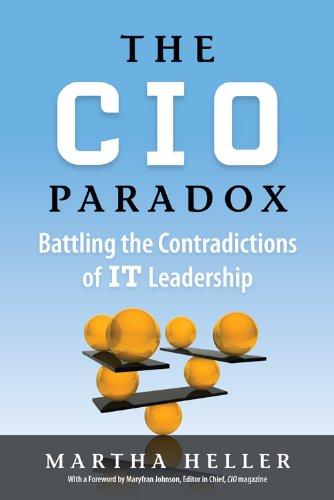 The CIO Paradox: Battling the Contradictions of IT Leadership (English Edition) de [Martha Heller]